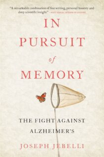 In Pursuit of Memory: The Fight Against Alzheimer