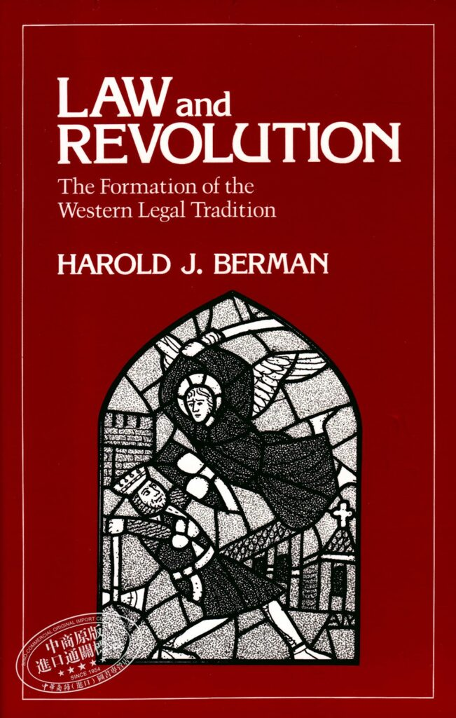 Law and Revolution: The Formation of the Western Legal Tradition Reprint Edition