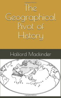 The Geographical Pivot of History