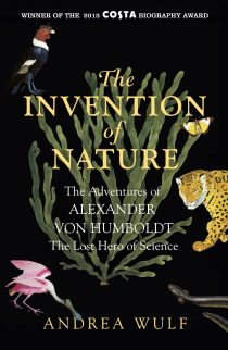 The Invention of Nature: Alexander von Humboldt
