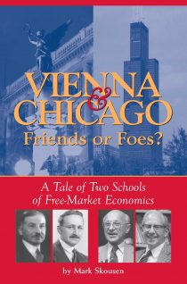 Vienna & Chicago, Friends or Foes-- A Tale of Two Schools of Free-Market Economics